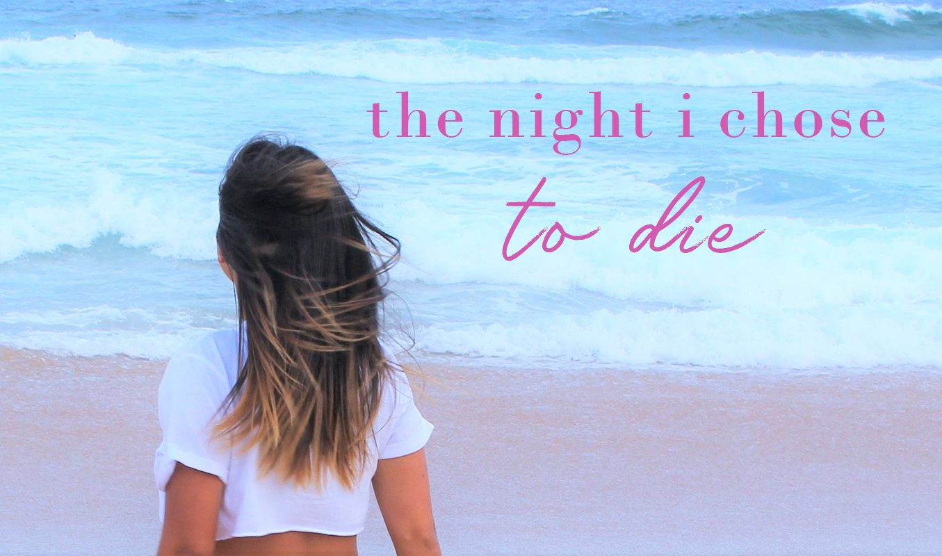 The night I chose to die...